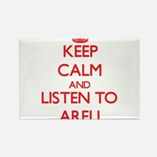 Keep Calm and listen to Areli Magnets