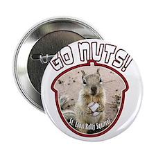 "rally-squirrel-02_go-nuts_04 2.25"" Button"
