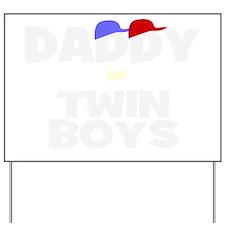 Daddy of twins Yard Sign