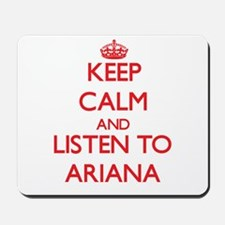 Keep Calm and listen to Ariana Mousepad