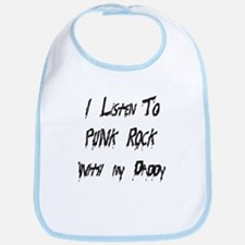 Listen To Punk Rock With My Daddy! Bib