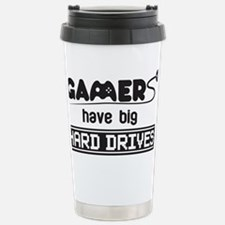 Gamers Have Big Hard Drives Travel Mug