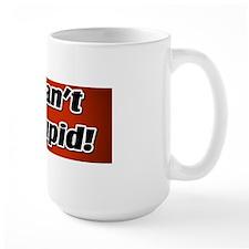 CantFixStupid Mug