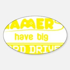 Gamers Have Big Hard Drives (dark) Sticker (Oval)