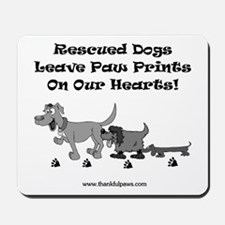 Rescued Dogs Leave Pawprints Mousepad