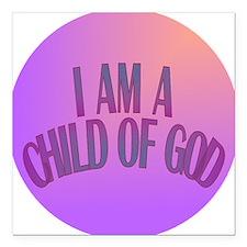 "I Am a Child of God Square Car Magnet 3"" x 3"""