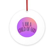 I Am a Child of God Round Ornament