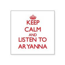 Keep Calm and listen to Aryanna Sticker