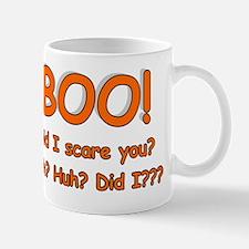 BOO Did I Scare You Huh Huh Did I Mug