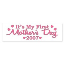 It's My First Mother's Day Bumper Bumper Sticker