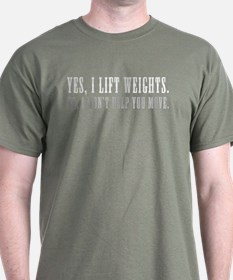 YES I LIFT WEIGHTS T-Shirt