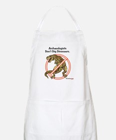 Archaeologists Don't Dig Dinosaurs BBQ Apron