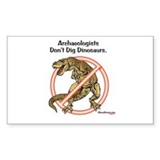 Archaeologists Don't Dig Dinosaurs Decal
