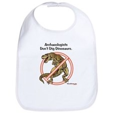 Archaeologists Don't Dig Dinosaurs Bib