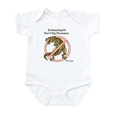 Archaeologists Don't Dig Dinosaurs Infant Bodysuit