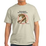 Archaeologists Don't Dig Dinosaurs Light T-Shirt