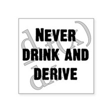 "Drink-and-derive-3d-blackLe Square Sticker 3"" x 3"""