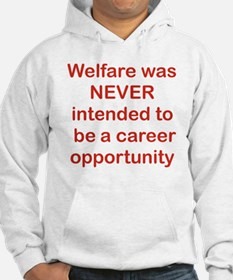 WELFARE WAS NEVER INTENDED TO BE Hoodie