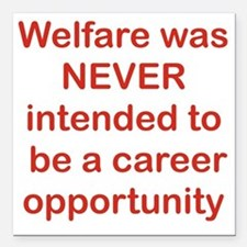 """WELFARE WAS NEVER INTEND Square Car Magnet 3"""" x 3"""""""