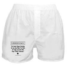 We Cannot Change Yesterday Boxer Shorts