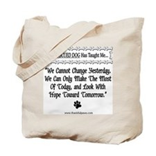 We Cannot Change Yesterday Tote Bag
