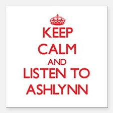 Keep Calm and listen to Ashlynn Square Car Magnet
