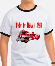 How I Roll- Fire Truck T