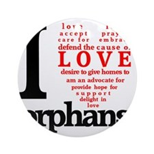 i love orphans BLACK red LARGE Round Ornament