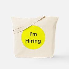 Im Hiring Tote Bag