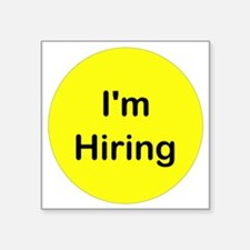 "Im Hiring Square Sticker 3"" x 3"""