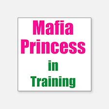 """Mafia princess in training  Square Sticker 3"""" x 3"""""""