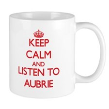 Keep Calm and listen to Aubrie Mugs
