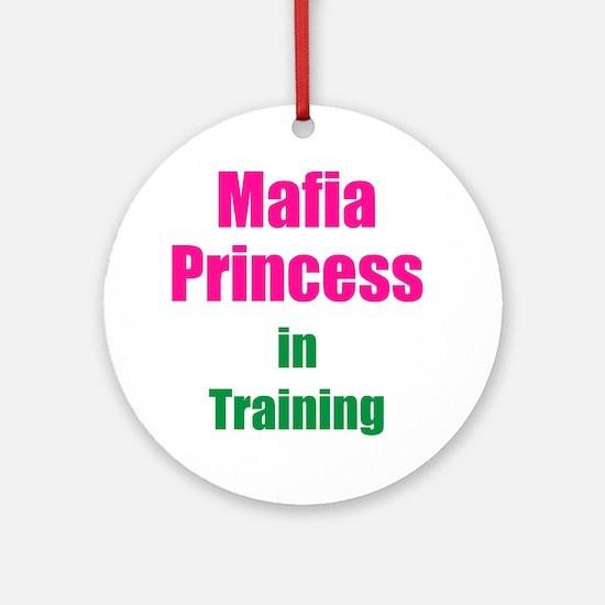 Mafia princess in training new Round Ornament