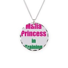 Mafia princess in training n Necklace Circle Charm