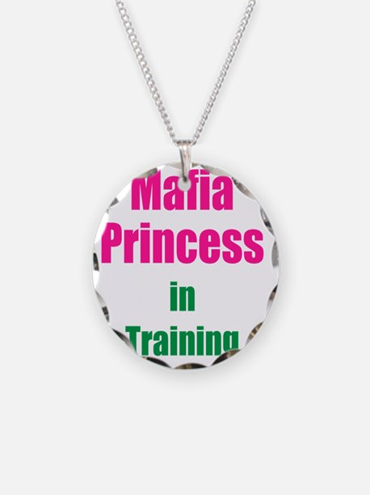 Mafia princess in training n Necklace Circle Charm