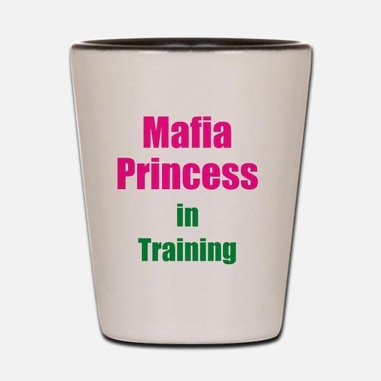 Mafia princess in training new Shot Glass