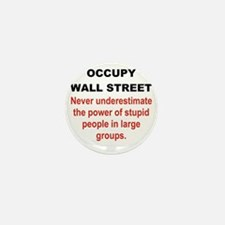 OCCUPY WALL STREET... Mini Button
