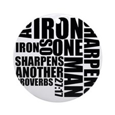 Iron Sharpens Iron Round Ornament
