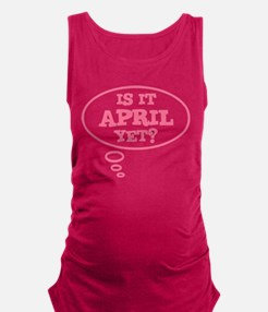 Is it April yet? Maternity Tank Top