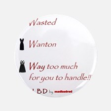 """LBD Way too much 6000 3.5"""" Button"""