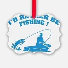 ratherbeFishing3 Ornament