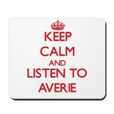 Keep Calm and listen to Averie Mousepad