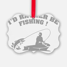 ratherbeFishing4 Ornament