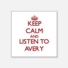 Keep Calm and listen to Avery Sticker