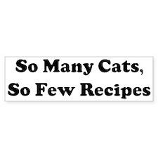 So Many Cats, So Few Recipes Bumper Car Sticker