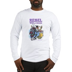 Rebel With A Mouse Long Sleeve T-Shirt