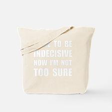 Indecisive White Tote Bag