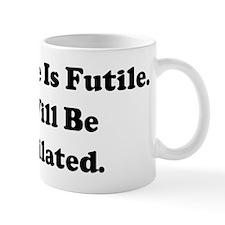 Resistance Is Futile. You Wil Mug