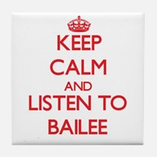 Keep Calm and listen to Bailee Tile Coaster