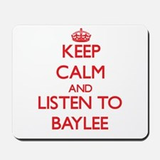 Keep Calm and listen to Baylee Mousepad